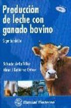 PRODUCCION DE LECHE CON GANADO BOVINO. (INCLUYE CD)