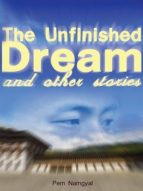 the unfinished dream and other stories (ebook)-pem namgyal-9786162450853