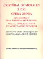 opera omnia. vol. ix: officium, missa et motecta defunctorum 9788400092153