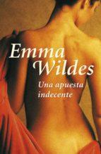 una apuesta indecente (ebook)-emma wildes-9788401383953