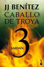 saidan (caballo de troya, 3) j. j. benitez 9788408064053