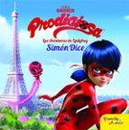 prodigiosa: las aventuras de ladybug. simon dice 9788408165453