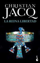 la reina libertad christian jacq 9788408167853