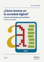 ¿cómo leemos en la sociedad digital? francisco cruces villalobos 9788408178453