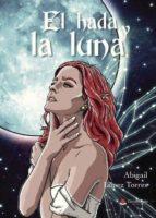 el hada y la luna (ebook)-abigail lopez torres-9788413040653