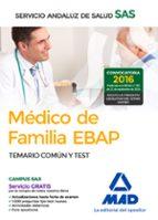 MEDICO DE FAMILIA EBAP DEL SERVICIO ANDALUZ DE SALUD. TEMARIO COMUN Y TEST