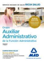 grupo auxiliar administrativo de la funcion administrativa del servicio riojano: test 9788414202753