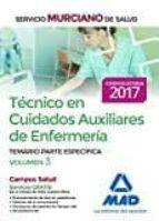 técnico en cuidados auxiliares de enfermería del servicio murciano de salud. temario partes especifica volumen 3-9788414203453