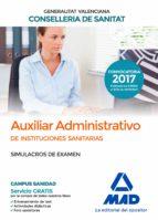 auxiliar administrativo de la conselleria de sanitat de la generalitat valenciana: simulacros de examen-9788414211953