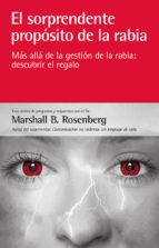 el sorprendente propósito de la rabia-marshall b. rosenberg-9788415053453