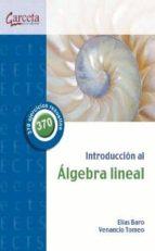 introduccion al algebra lineal: 370 ejercicios resueltos-elias baro-9788415452553