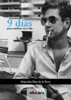 9 días para cambiar una vida (ebook)-alejandro díaz de la torre-9788415519553