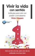 vivir la vida con sentido-victor kuppers-9788415577553