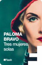 tres mujeres solas (flash) (ebook)-paloma bravo-9788415597353