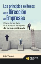 El libro de Los principios exitosos de la dirección de empresas autor ERIC VIARDOT DOC!