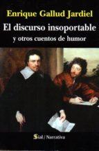 el discurso insoportable y otros cuentos de humor-enrique gallud jardiel-9788415746553