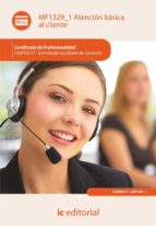 (i.b.d.)atencion basica al cliente. comt0211 - actividades auxiliares de comercio-9788415792253