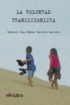LA VOLUNTAD TRANSICIONISTA (EBOOK)