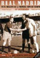 real madrid en el corazon de la primera copa de europa 60º aniversario jose antonio ariza galvez 9788415924753