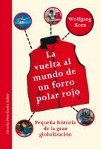 La Vuelta Al Mundo De Un Forro Polar Rojo. Pequeña Historia De La Gran Globalización (Las Tres Edades / Nos Gusta Saber)
