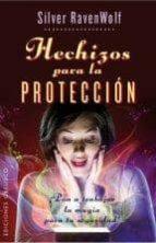 hechizos para la proteccion silver ravenwolf 9788415968153