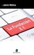 la fundacion 2.1-jaime molina garcia-9788416085453