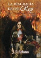LA DESGRACIA DE SER REY (EBOOK)