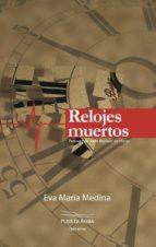 relojes muertos-eva maria medina moreno-9788416216253