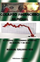 colapso financiero mundial: su origen: los lobbies sinoistas en europa y en eeuu manuel galiana 9788416316953