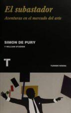 el subastador: aventuras en el mercado del arte-simon de pury-9788416354153