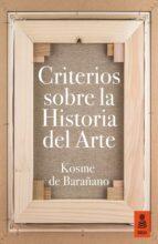 criterios sobre la historia del arte-kosme de barañano-9788416523153