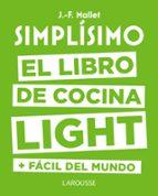 simplísimo. el libro de cocina light más fácil del mundo jean francois mallet 9788416984053