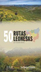 50 rutas leonesas vicente garcia 9788417315153
