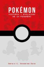 pokemon: historia y evolucion de un fenomeno sergio c. gonzalez sanz 9788417389253