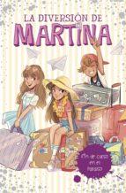 fin de curso en el paraíso (la diversión de martina 4) (ebook)-martina d'antiochia-9788417460853
