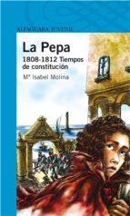 La Pepa. 1808 - 1812 Tiempos de constitución (Infantil Azul 12 Años)