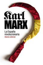 la españa revolucionaria-karl marx-9788420687353