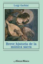 breve historia de la musica sacra luigi garbini 9788420693453