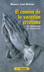 el camino de la vocacion cristiana-9788422019053