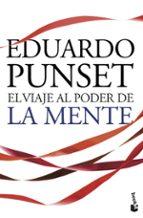 el viaje al poder de la mente-eduardo punset-9788423344253