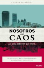 El libro de Nosotros o el caos: asi es la derecha que viene autor ESTEBAN HERNANDEZ JIMENEZ DOC!