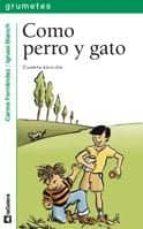 El libro de Como perro y gato autor CARME FERNÁNDEZ VILLABOL EPUB!