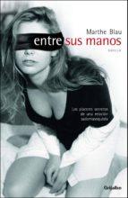ENTRE SUS MANOS (EBOOK)