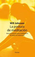 la postura de meditacion: manual practico para meditadores de tod as las tradiciones-will johnson-9788425426353