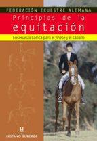 principios de la equitacion: enseñanza basica para el jinete y el caballo 9788425516153