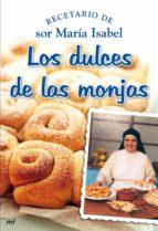 los dulces de las monjas: recetarios de sor maria isabel-9788427034853