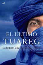 el ultimo tuareg alberto vazquez figueroa 9788427040953