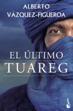 el ultimo tuareg alberto vazquez figueroa 9788427041653
