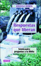 El libro de Respuestas que liberan: venticuatro preguntas a la biblia autor JOHANNA DOMEK EPUB!