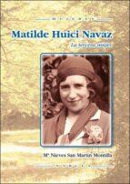 Matilde Huici: La tercera mujer (Mujeres)